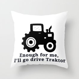 Drive A Tractor Throw Pillow