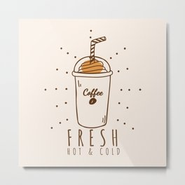 Fresh Coffee Metal Print