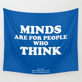 Howlin' Mad Murdock's 'Minds Are for People...' shirt Wall Tapestry