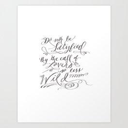 Lovers Less Wild Art Print