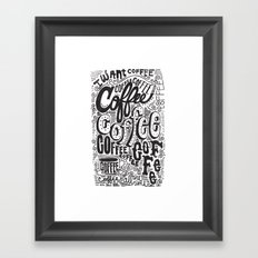 COFFEE COFFEE COFFEE! Framed Art Print