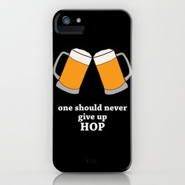 Never Give Up Hop iPhone Case