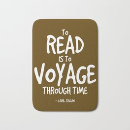 Reading is Time Traveling Quote - Sagan Bath Mat
