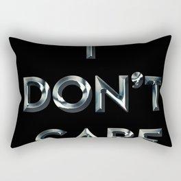 i don't care Rectangular Pillow