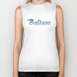 Inspiration Words...Believe Biker Tank