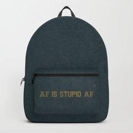 AF Is Stupid AF Backpack