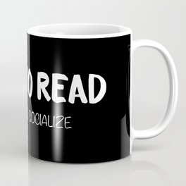 BORN TO READ. Forced to Socialize. Bookworm Problems Coffee Mug
