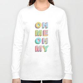 Oh Me Long Sleeve T-shirt
