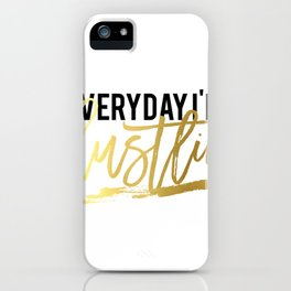 """GOLD FOIL PRINT """"Everyday im hustlin"""" print motivational typography poster printable quote office de iPhone Case"""