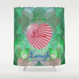 Live, Laugh, Love Shower Curtain