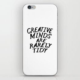 Creative Minds Are Rarely Tidy iPhone Skin