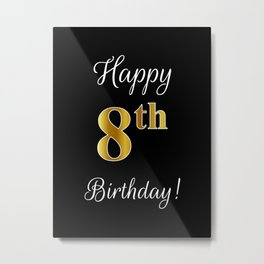"""Elegant """"Happy 8th Birthday!"""" With Faux/Imitation Gold-Inspired Color Pattern Number (on Black) Metal Print"""