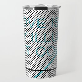 Love Is The Only Illusion Travel Mug