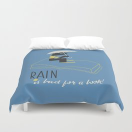Rain is Bad for a Book Duvet Cover