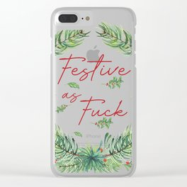 Festive As Fuck Clear iPhone Case