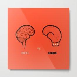Brain vs Brawn Metal Print
