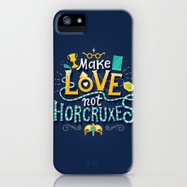 Make Love not Horcruxes iPhone Case