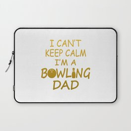 I'M A BOWLING DAD Laptop Sleeve