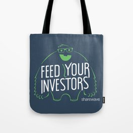 Feed your investors Tote Bag