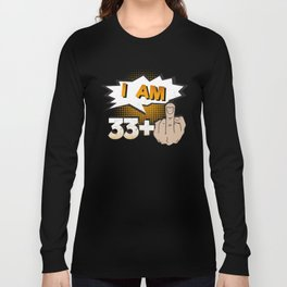 I Am 33 Plus Middle Finger 34th Birthday Long Sleeve T-shirt