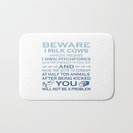 Beware I Milk Cows Bath Mat