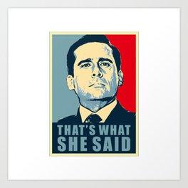 that what she said Art Print