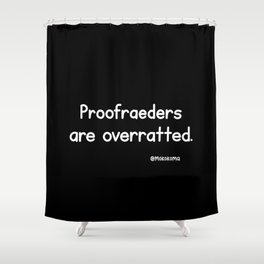 Proofreaders (Black) Shower Curtain