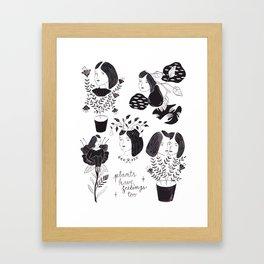 Plants Have Feelings Too Framed Art Print