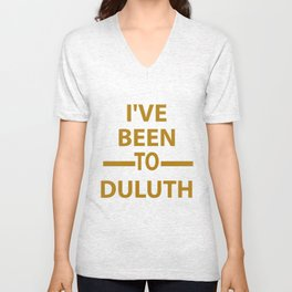 Ive Been to Duluth T-shirt from Scarebaby Design Unisex V-Neck