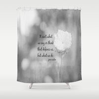 jane austen Shower Curtains featuring Jane Austen Quote What We Do by KimberosePhotography