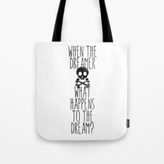 The end of dreams Tote Bag