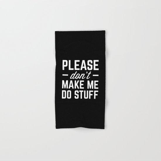 Make Me Do Stuff Funny Quote Hand & Bath Towel
