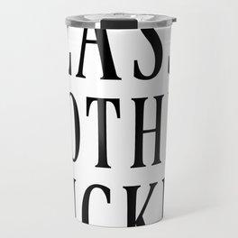 CLASSY MOTHERFUCKER Travel Mug