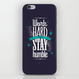 WORK HARD AND STAY HUMBLE iPhone Skin