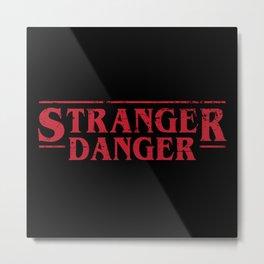 Stranger Danger 2 Metal Print