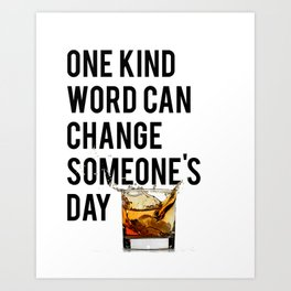 One Kind Word Can Change Someones Day Sign Inspirational Quote Motivational Quote Art Print