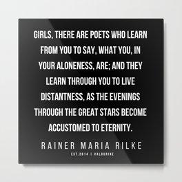 67   | 200416 | Rainer Maria Rilke Quotes | Rainer Maria Rilke Poems Metal Print