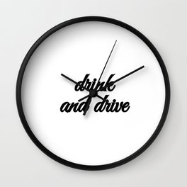 Bad Advice - Drink and Drive Wall Clock