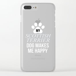 My Scottish Terrier Makes Me Happy Clear iPhone Case