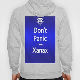 Don't Panic take xanax 2 Hoody