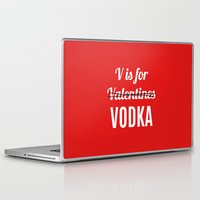 vodka Laptop & iPad Skins featuring V IS FOR VODKA NOT VALENTINES (Red) by CreativeAngel