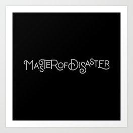 MASTER OF DISASTER Art Print