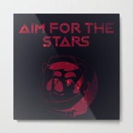 Aim for the stars Metal Print