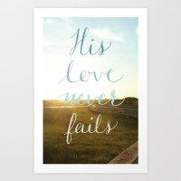 His Love Never Fails Art Print