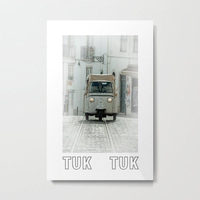 TUK TUK tramway  Metal Print