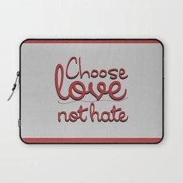 choose love not hate Laptop Sleeve