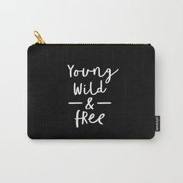 Young Wild and Free black-white typographic poster design modern home decor canvas room wall bedroom Carry-All Pouch
