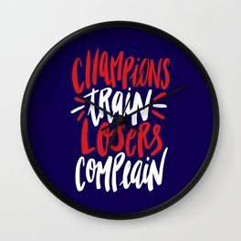 Champions Train, Losers Complain Wall Clock