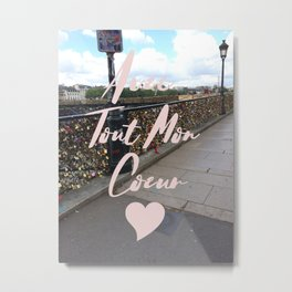 With All My Heart, Paris Metal Print