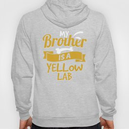 My Brother Is A Yellow Lab Hoody